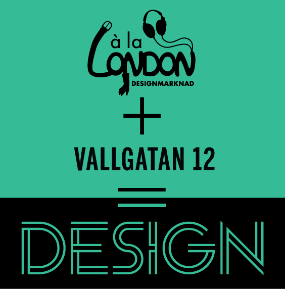 à la London + Vallgatan 12 = Design