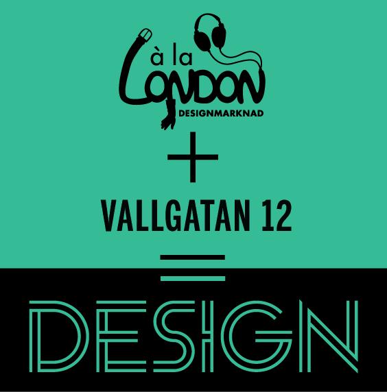 à la London + Vallgatan 12 = Design